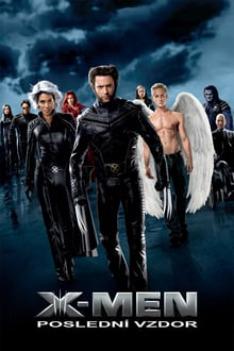 X-Men 3: Poslední vzdor
