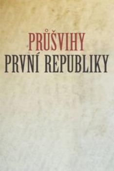 Průšvihy první republiky (7)