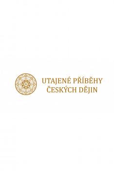 Utajené příběhy českých dějin II (4)
