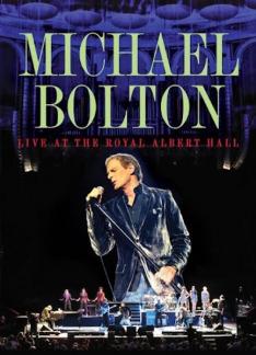 Michael Bolton: Live at the Royal Albert Hall